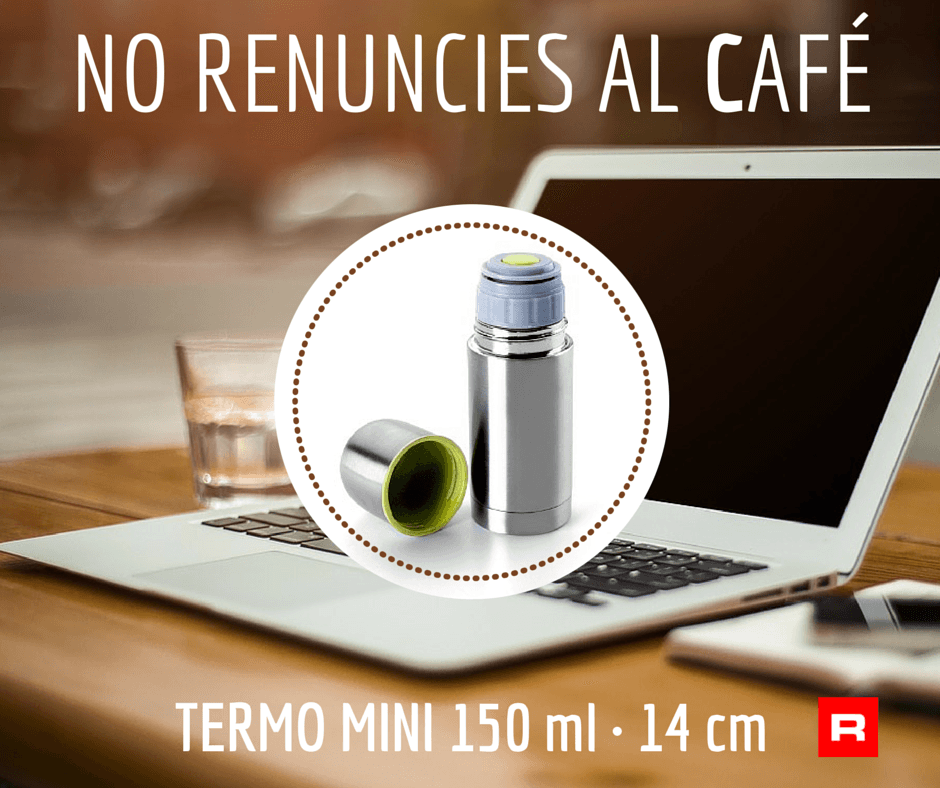 No renuncies al cafe termo roymar